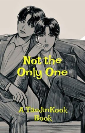 Not the Only One by TaeJin_Kook19