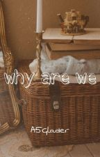 Why Are We? | Newtmas AU  by A5Glader