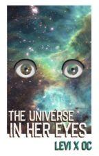 The Universe In Her Eyes  • Levi Ackerman by mscmasr3