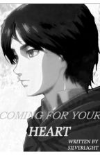Coming for your heart ~ Eren x Levi by Kiki-the-crazy