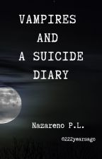 Vampires and a suicide diary by 222yearsago