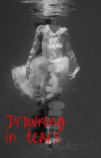 Drowning in Tears by gangstertje
