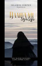 Dambaan Syurga [ CERPEN ] by Syaters