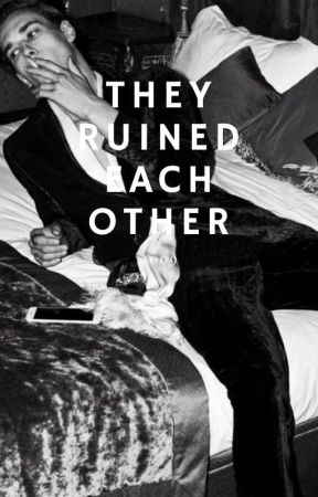 they ruined each other by Playedbythegame