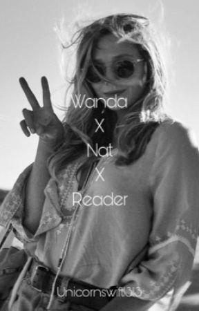 Wanda X Nat X reader  by NatashaMaximoff1