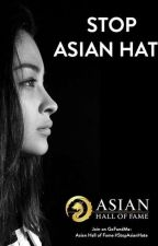stop the damn asian hate. by officialxreader