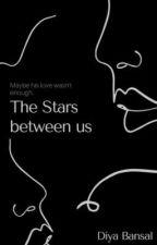 The Stars Between Us  [HS] by maidaanerang