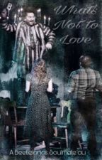 What's Not to Love - a Beetlelands Soulmate AU by Strange_x_Unusual
