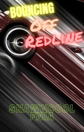 Bouncing Off Redline by ShawnSpires