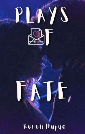 PLAYS OF FATE (En Proceso) by KerenHapucv