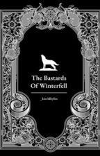 The Bastards of Winterfell by _kiss3dbyfire