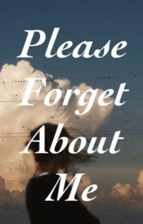Please Forget About Me  by mniejnizzero