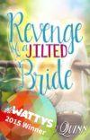 Revenge of a Jilted Bride (#Wattys2015 HQ Love Award Winner) cover