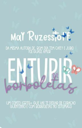 🌈Entupir De Borboletas - Conto Romântico🌈 by ClarieMcMarie