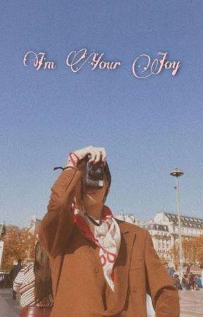 I'm Your Joy by EkawatiKriswanto97