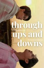 Through Ups and Downs (SarawatTine AU) by fictionlover122020