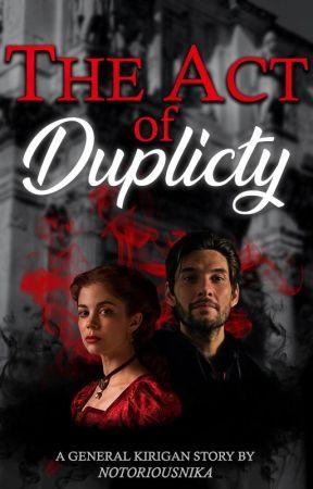 The Act of Duplicity [General Kirigan] by notoriousnika