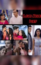 LOVE NEVER DIES  by KairaFanfiction017