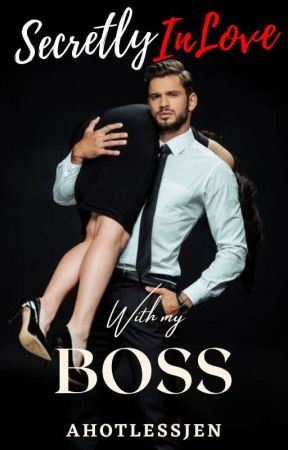 Secretly Inlove With My Boss by ahotlessjen