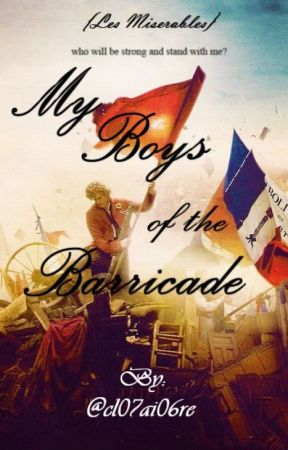My Boys of the Barricade {Les Miserables} by cl07ai09re