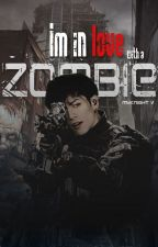 ✔️ I'M IN LOVE WITH A ZOMBIE || JUNGKOOK by MyKnight_V