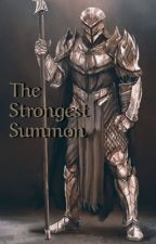 The Strongest Summon by JasterTree