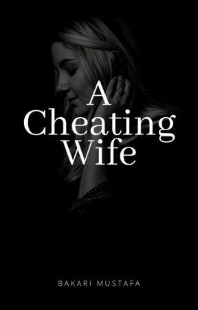 A Cheating Wife by realbakari