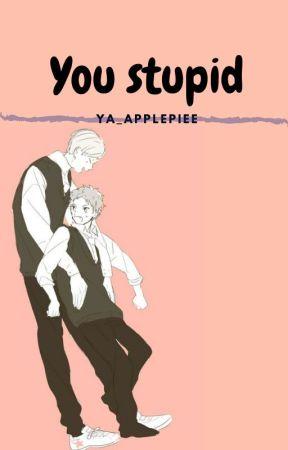 You Stupid/chatfic[Levyaku] by Ya_applepiee