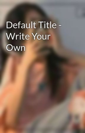 Default Title - Write Your Own by alimkumbisan