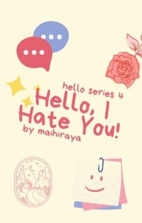 Hello, I hate you! by maihiraya