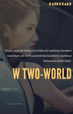 W TWO-WORLD by esmnur1271