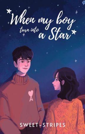 WHEN MY BOY TURN INTO A STAR #WPRD1 TAMAT by sweet-stripes