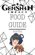 Genshin Impact Food Guide by Saayka