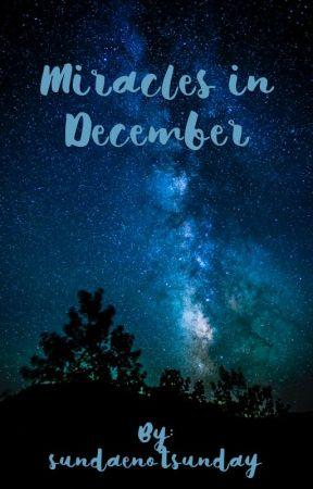 Miracles In December by sundaenotsunday