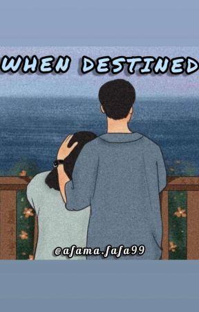 WHEN DESTINED (END) by putriHumairamaharani