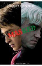 (ON HOLD)Masked (Draco Malfoy x Harry Potter [Drarry]) by YouGotBernd