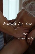 Falling for him by xx_7winter7_xx