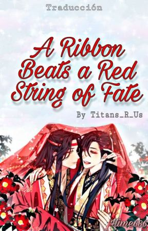 A Ribbon Beats a Red String of Fate [TRADUCCIÓN] by Hime686