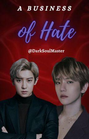 A business of hate [ChanBaek] Traducción oficial by DarkSoulMaster