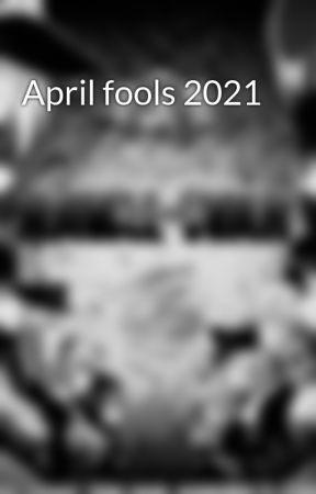 April fools 2021 by Blakestewartmonster