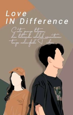 Love in Difference [Selesai] by Risma0678