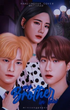My Brother In Law ➸ Minsung  by minsungpapas