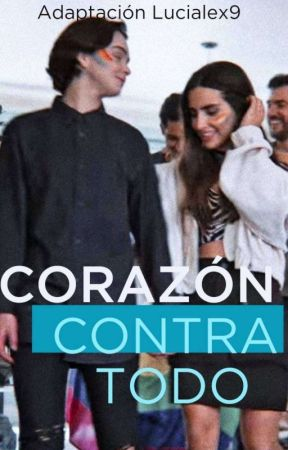 CORAZÓN CONTRA TODO - (Luciale)  by Lucialex9