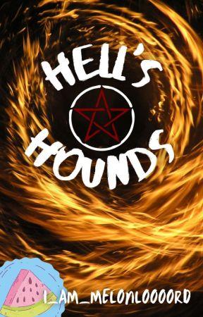 Hell's Hounds by I_AM_MELONLOOOORD