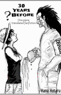 Đọc truyện [One Piece Transfic] 30 Years Before.