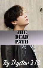 The Dead Path ( Jeon Jungkook Romantic Ganster FF. )  by skystar213