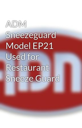 ADM Sneezeguard Model EP21 Used for Restaurant Sneeze Guard by admsneezeguards