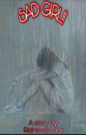 Sad Girl!! by RahmaIntani