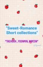 """""""sᴡᴇᴇᴛ-ʀᴏᴍᴀɴᴄᴇ sʜᴏʀᴛ ᴄᴏʟʟᴇᴄᴛɪᴏɴs """" by 8yoon8"""
