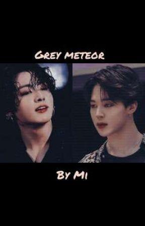 〰 Grey Meteor 〰  by JeonMiJikook